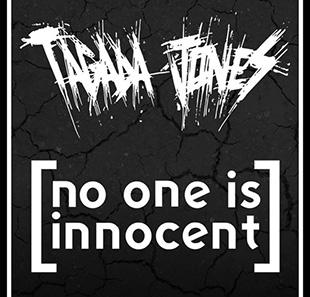 TAGADA-JONES---NO-ONE-IS-INNOC_3859669294329481561